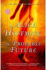 The Probable Future: A Novel (Ballantine Reader's Circle) Kindle Edition