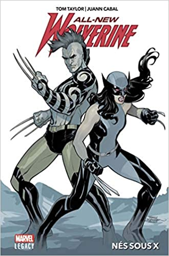 All New Wolverine T01 Nes Sous X Pan Marvel 100 Amazon Co Uk Taylor Tom Cabal Juan 9782809478365 Books