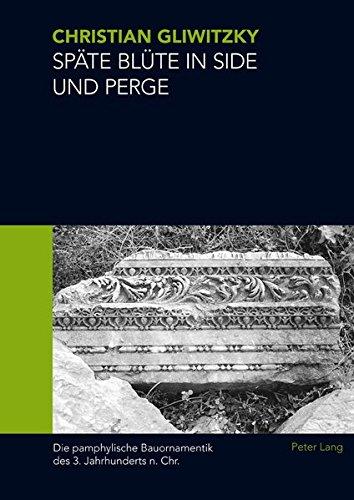 Spte Blte in Side und Perge: Die pamphylische Bauornamentik des 3. Jahrhunderts n. Chr. (German Edition)