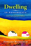 Dwelling in Possibility: Searching for the Soul of Shelter
