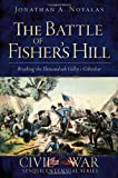 The Battle of Fisher's Hill, Jonathan A. Noyalas, 1609494431