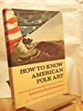 How to Know American Folk Art, Bart Andrews, 0525474609