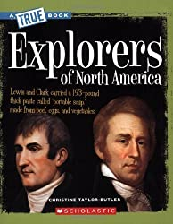 Explorers of North America (True Books: American History) by Taylor-Butler, Christine (2008) Paperback
