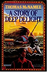 A Story of Deep Delight (Contemporary American Fiction)
