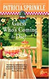 Guess Who's Coming to Die?: A Throughly Southern Mystery