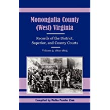 Monongalia County, (West) Virginia, Records of the District, Superior and County Courts, Volume 5: 1802-1805
