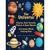 The Universe: Galaxies, Solar Systems, Planets, & Space Objects! Astronomy Words & Coloring Book