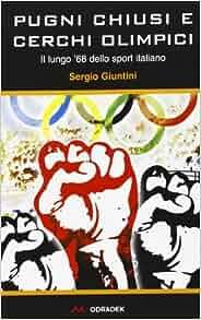 Pugni chiusi e cerchi olimpici. Il lungo '68 dello sport