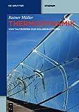 Thermodynamik : Vom Tautropfen Zum Solarkraftwerk, M&uuml and ller, Rainer, 3110301989