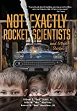 img - for Not Exactly Rocket Scientists and Other Stories book / textbook / text book