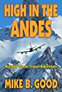 High In The Andes: A Senor Bueno Travel Adventure