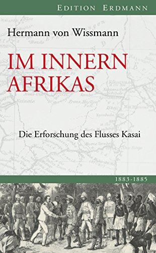 Im Innern Afrikas: Die Erforschung des Flusses Kasai (Edition Erdmann) (German Edition)
