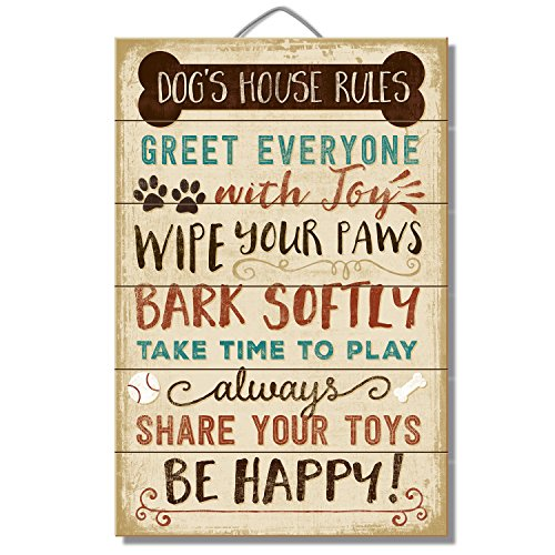 Dog's House Rules: Greet Everyone Joy, Wipe Your Paws, Bark Softly, Take time to Play, Always Share Your Toys, Be Happy! 12