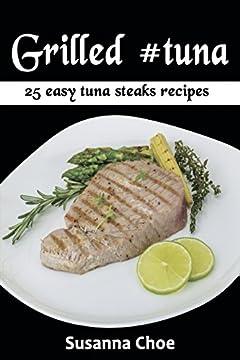 Grilled #tuna: 25 easy tuna steaks recipes
