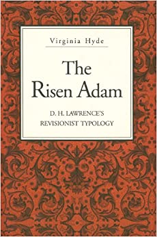 Book The Risen Adam: D.H. Lawrence's Revisionist Typology