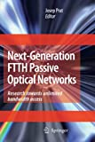 img - for Next-Generation FTTH Passive Optical Networks: Research Towards Unlimited Bandwidth Access book / textbook / text book