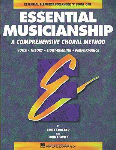 Essential Musicianship: A Comprehensive Choral Method : Voice Theory Sight-Reading Performance (Essential Elements for ()