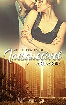 Inesquecível (Feelings Livro 1) por [Moore, A. G.]