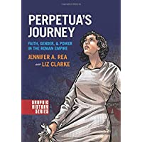 Perpetua's Journey: Faith, Gender, & Power in the Roman Empire