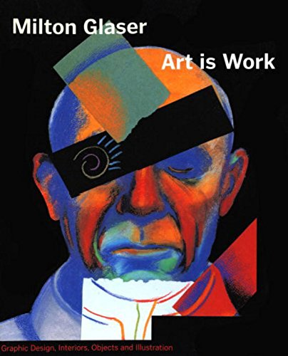 Milton Glaser: Art is Work - book cover.