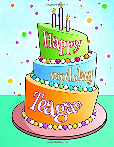 "Download Happy Birthday Teagan: Personalized Birthday Book with Name, Journal, Notebook, Diary, 105 Lined Pages, 8 1/2"" x 11"", Birthday Gifts for Boys and Men ebook"