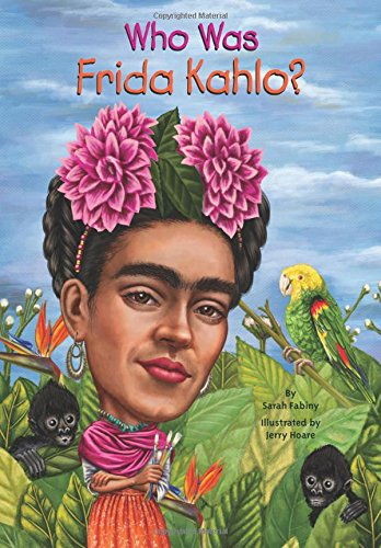 Who Was Frida Kahlo? - Book  of the Who Was/Is...?