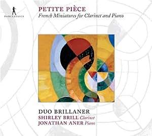 Petite Piece: Miniaturas Francesas Para Clarinete Y Piano / Brill, Aner