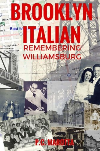 Brooklyn Italian: Remembering Williamsburg by P.C. Marotta