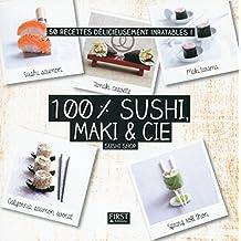 100 % sushi, maki & Cie (En cuisine) (French Edition)