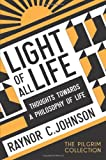 Light of All Life, Raynor C. Johnson, 1908733489
