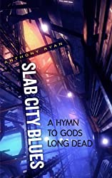 Slab City Blues: A Hymn To Gods Long Dead: A Science Fiction Detective Story (English Edition)