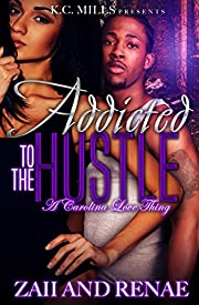Addicted to the Hustle: A Carolina Love Thing