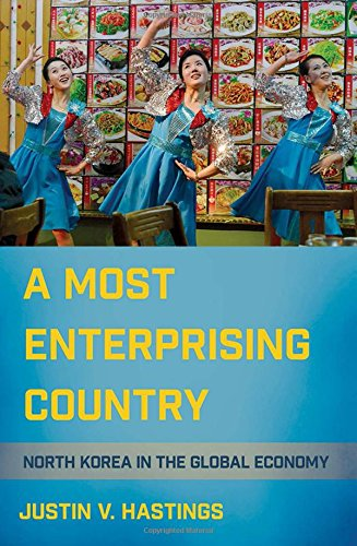 A Most Enterprising Country: North Korea in the Global Economy