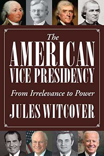 The American Vice Presidency: From Irrelevance to Power by Smithsonian Books