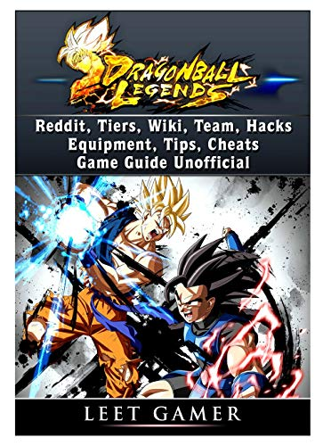 Dragon Ball Legends, Reddit, Tiers, Wiki, Team, Hacks, Equipment, Tips, Cheats, Game Guide Unofficial (Mod Invite)