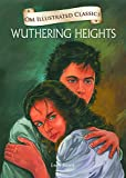 Wuthering Heights : Illustrated Classics (Om Illustrated Classics)