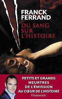 Du sang sur l'histoire par Ferrand