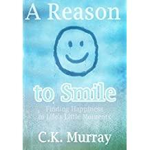 A Reason to Smile -- Finding Happiness in Life's Little Moments