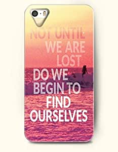 iPhone 5 5S Hard Case (iPhone 5C Excluded) **NEW** Case with Design Not Until We Are Lost Do We Begin To Find Ourselves- ECO-Friendly Packaging - Life Quotes Series (2014) Verizon, AT&T Sprint, T-mobile