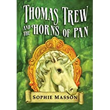 Thomas Trew: Thomas Trew and the Horns of Pan by Sophie Masson (2007-04-19)