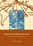 French Colonial Documentary, Peter J. Bloom, 0816646287