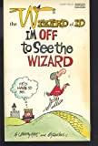 Wizard of Id: I'm Off to See Wizard