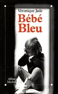 Bébé-bleu par Véronique Jade