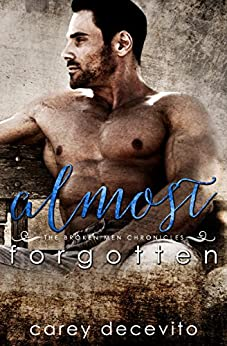 Almost Forgotten (Contemporary Erotic Romance) (The Broken Men Chronicles Book 2) by [Decevito, Carey]