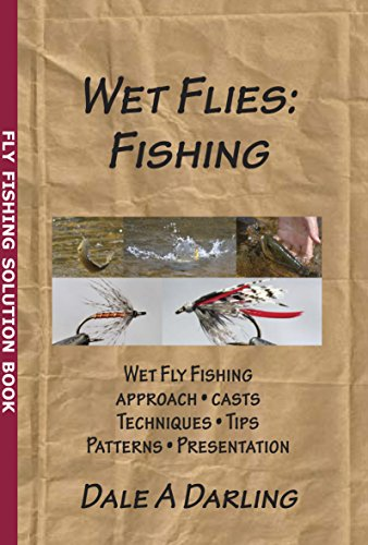 Wet Flies: Fishing (Solution Book) (Wet Fly Fishing)