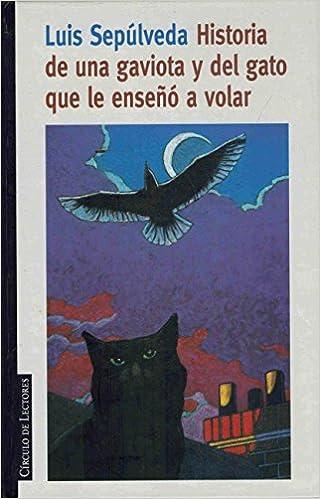 Amazon.com: Historia de una gaviota y del gato que le enseñó ...