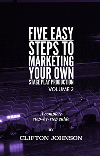 Download PDF 5 Easy Steps To Marketing Your Own Stage Play Production