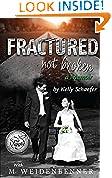 Fractured Not Broken