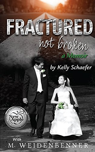 Fractured Not Broken: a Memoir by [Weidenbenner, Michelle, Schaefer,Kelly]
