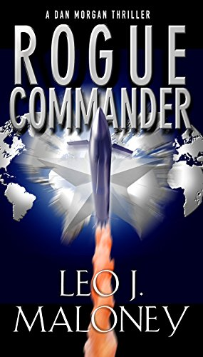 Rogue Commander (A Dan Morgan Thriller) (Commander Series)
